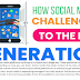 How Social Media is challenging to the Next Generation #infographic