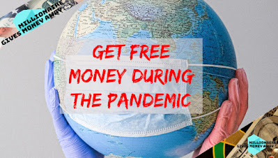 Get Free Money During the Pandemic