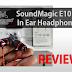 Review SoundMagic E10 In Ear Earphone: Elegan, Nyaman, Nikmatnya Pas di Telinga