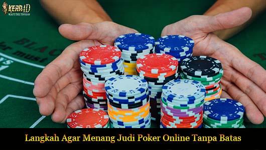 Langkah Agar Menang Judi Poker Online Tanpa Batas