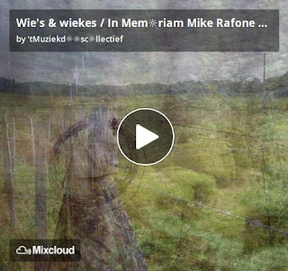https://www.mixcloud.com/straatsalaat/wies-wiekes-in-memriam-mike-rafone-smith/