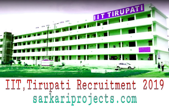 IIT,Tirupati Recruitment 2019: 38 Post for Non-Teaching Posts, Apply Here