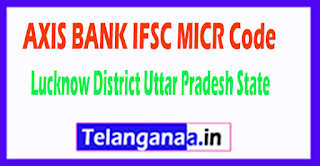 AXIS BANK IFSC MICR Code Lucknow District Uttar Pradesh State