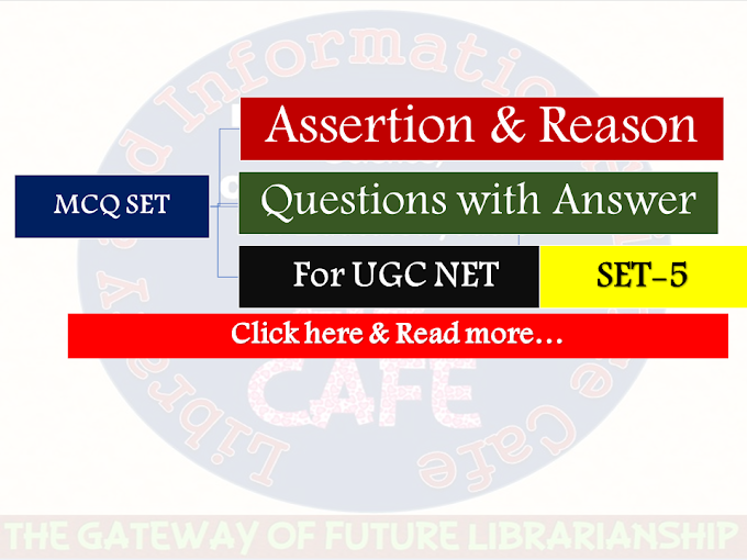 LIS Assertion & Reason Questions with Answer for UGC NET-SET-5