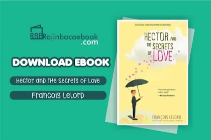 Download Novel Hector and The Secrets Of Love by Francois Lelord Pdf
