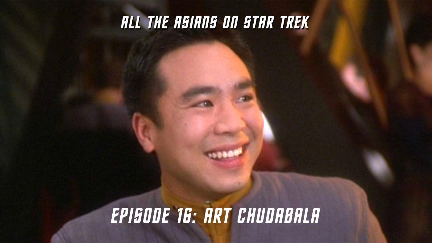 All The Asians On Star Trek – 16: Art Chudabala
