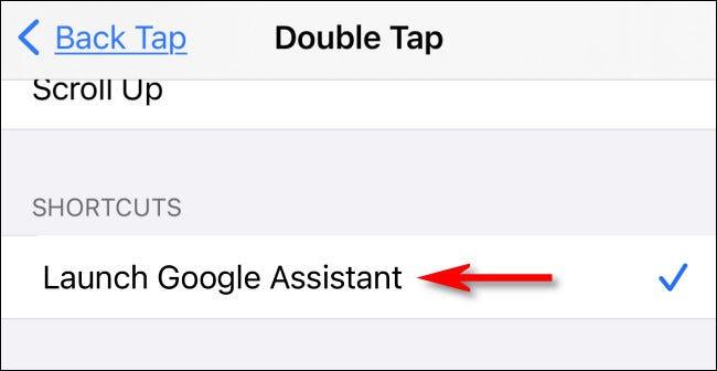 """في إعدادات Back Tap ، حدد الاختصار """"Launch Google Assistant""""."""