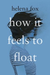How It Feels to Float by Helena Fox book cover