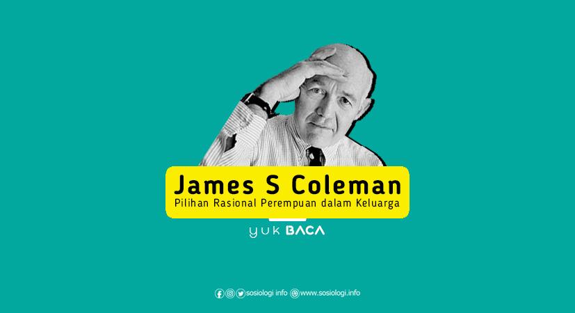 James S Coleman : Pilihan Rasional Perempuan dalam Keluarga