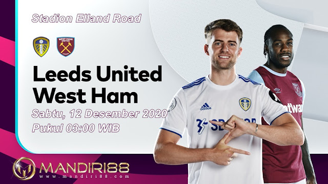Prediksi Leeds United Vs West Ham United, Sabtu 12 Desember 2020 Pukul 03.00 WIB @ Mola TV