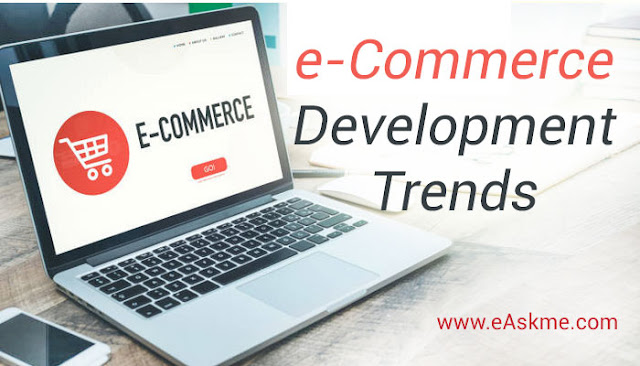 Trends In Ecommerce Development You Must Consider: eAskme