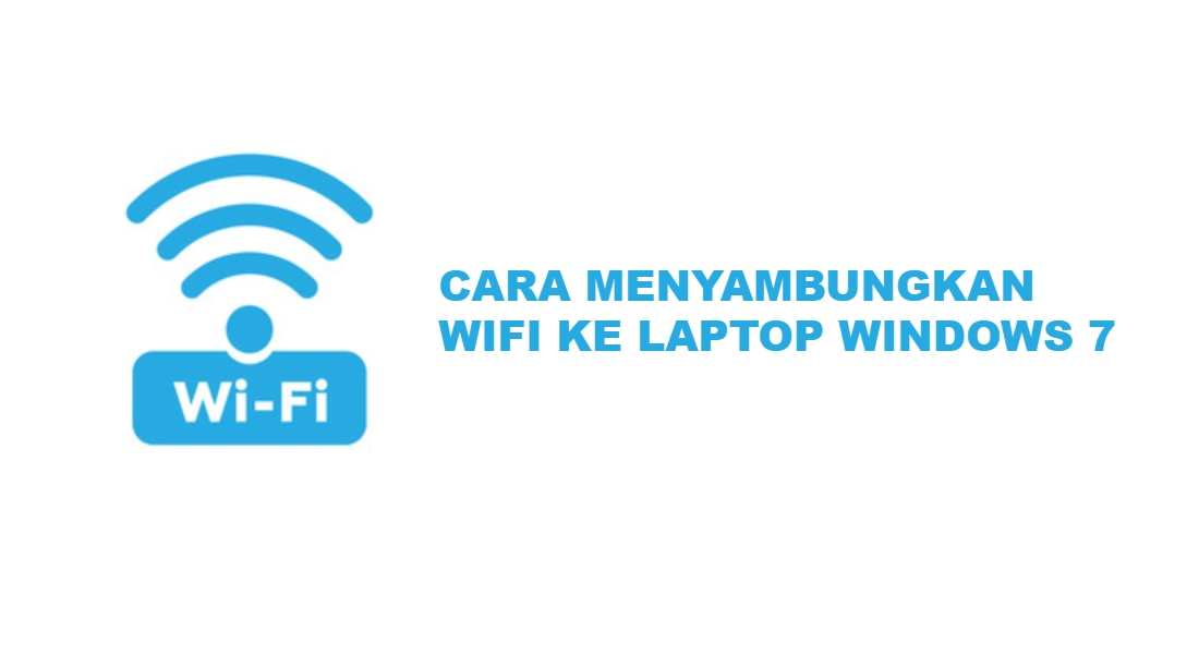 cara-menyambungkan-wifi-ke-laptop-windows-7