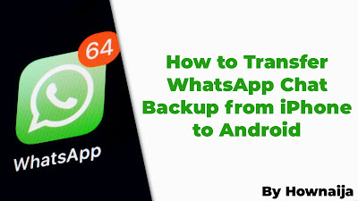 How to Transfer WhatsApp Chat Backup from iPhone to Android