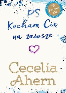 """""""PS Kocham Cię na zawsze"""" – Cecelia Ahern"""