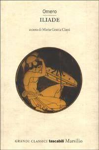 Iliade di Omero a cura di Maria Grazia Ciani