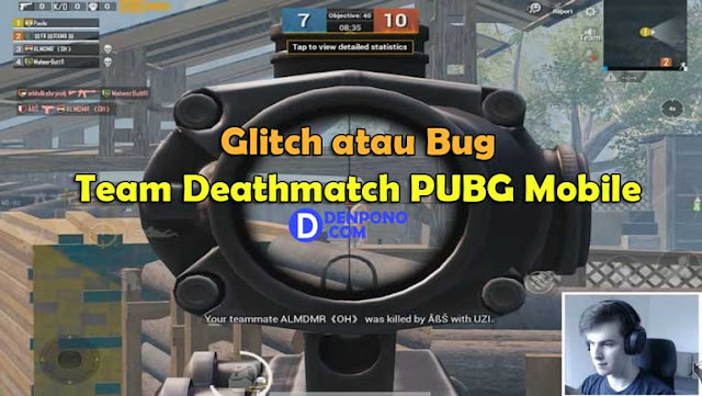Glitch atau Bug Pada Mode Team Deathmatch PUBG Mobile