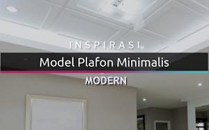 10+ Desain Plafon Minimalis Modern Terbaru