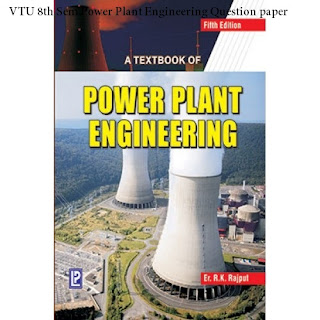 VTU 8th Sem Power Plant Engineering Question paper,Notes,5 Easy Units