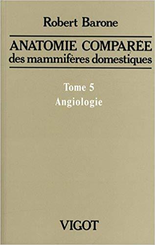 Anatomie comparée des mammifères domestiques Tome 5 Angiologie 2011- WWW.VETBOOKSTORE.COM