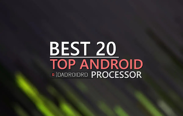 Daftar Processor Android, Tingkatan Processor Android, Daftar urut Processor Android, Ranking Processor Android Terbaik, List Peringkat Processor Android, Processor Android, Arti Processor Android, Pengertian Processor Android, Jenis Processor Android, Klasifikasi Processor Android, Peringkat Processor Android, Processor Android Terbaik, Processor Android Tercepat, Processor Android Termahal, Processor Android Tercanggih, Urutan Peringkat Processor Android, Merek Processor Android, Daftar Merek Processor Android, Brand Processor Android, Keunggulan Processor Android, Ragam Processor Android, Type of Processor Android