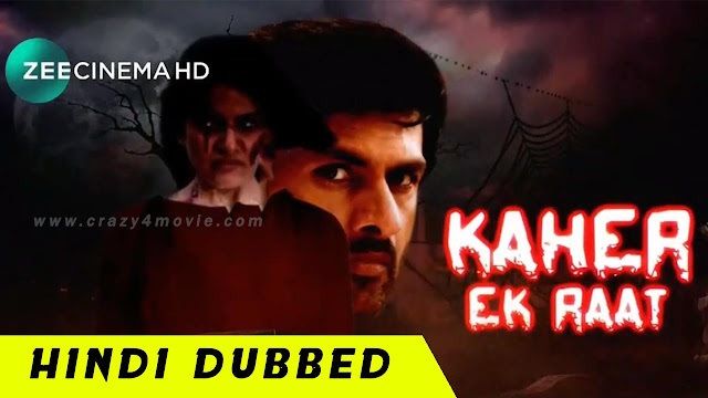 Kaher Ek raat Hindi Dubbed movie
