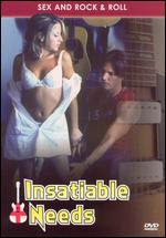 Insatiable Needs 2005