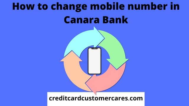 How to Change Mobile Number in Canara Bank
