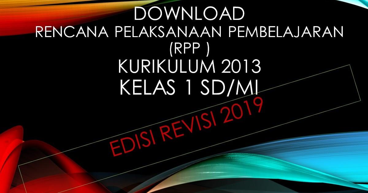 Download Rpp Kelas 1 Sd Mi Kurikulum 2013 Revisi 2019