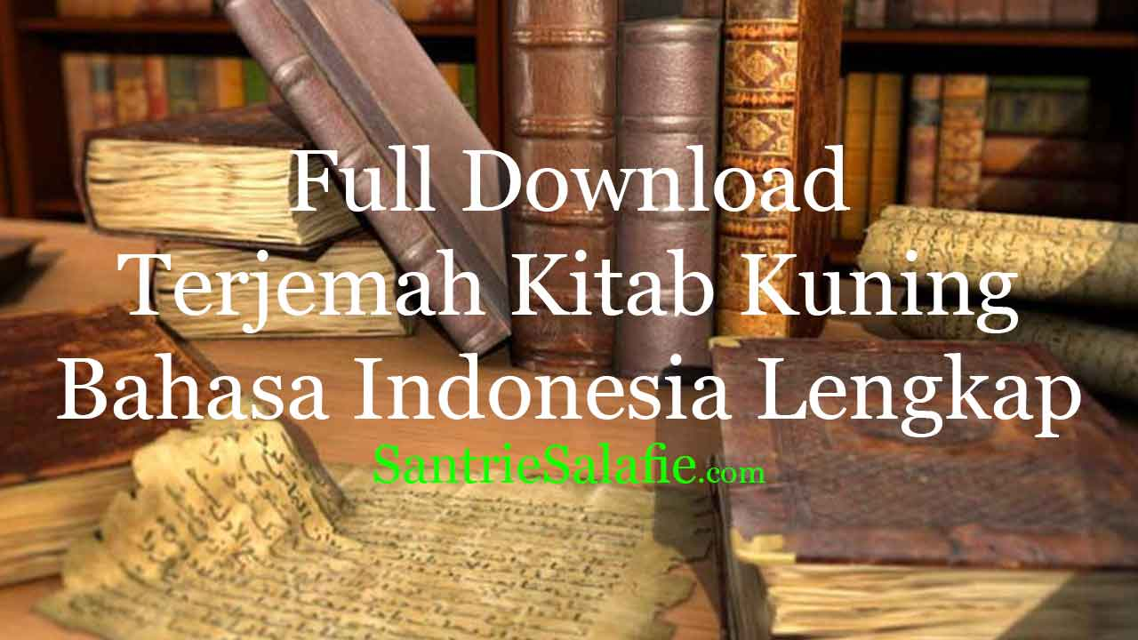 Download Terjemah Kitab Kuning Bahasa Indonesia by Santrie Salafie