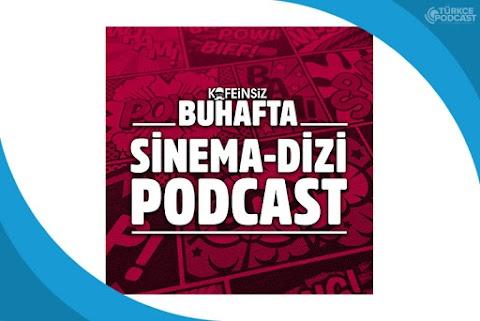 Kafeinsiz'de Bu Hafta Podcast