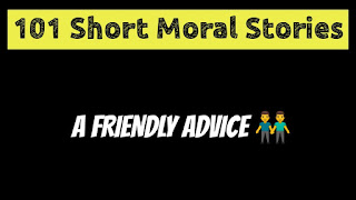 A Friendly Advice - Short Moral Stories