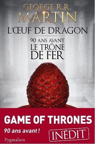 Couverture livre - critique littéraire - l'eouf de dragon - trône de fer