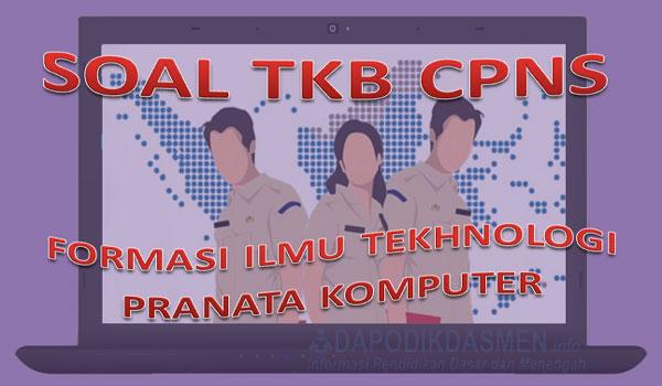 Soal SKB CPNS Formasi Ilmu Teknologi dan Pranata Komputer