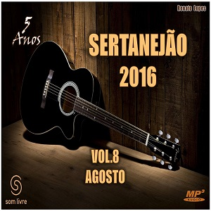 Sertanejão 2016 Agosto Vol.8 Sertanejão 2016 Agosto Vol.8 CD Sertanej 25C3 25A3o 2016 Vol