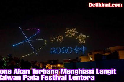 800 Drone Akan Terbang Menghiasi Langit Taiwan Pada Festival Lentera