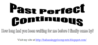 Past perfect continuous ini seolah-olah dengan bentuk  Belajar Past Perfect Continuous Tense