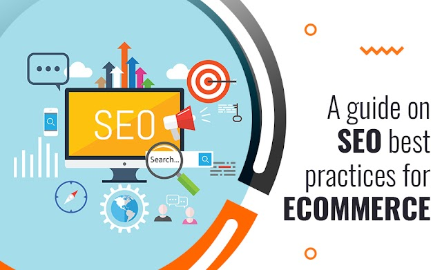 A Guide On SEO Best Practices For E-Commerce