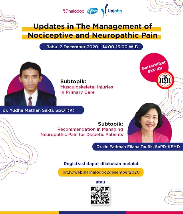 Webinar *Updates in The Management of Nociceptive and Neuropathic Pain* pada :     Hari/Tanggal : Rabu, 2 Desember 2020  Waktu : 14.00 – 16.00 WIB