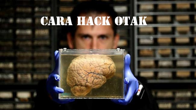 Cara Hack Otak