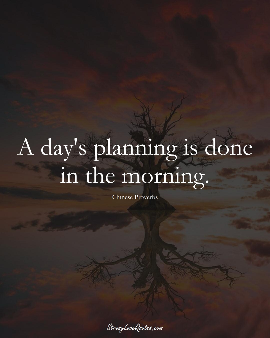 A day's planning is done in the morning. (Chinese Sayings);  #AsianSayings