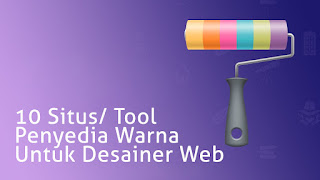10 Situs/ Tool Penyedia Warna Untuk Desainer Web