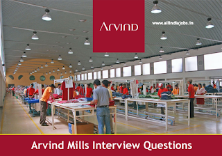 Arvind Mills Interview Questions