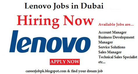 Jobs in Lenovo Dubai, Saudi Arabia & Pakistan