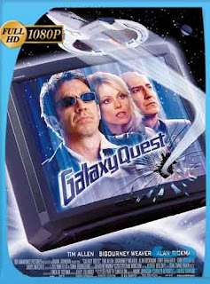Héroes fuera de órbita: Galaxy Quest 1999 HD [1080p] Latino [Mega]dizonHD
