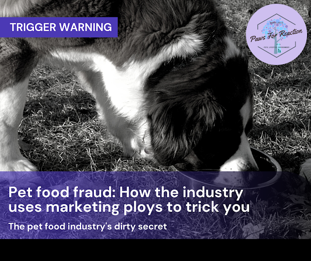 Pet food fraud: How the industry is using marketing ploys & antidotal information to trick you