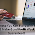 Business You Can Start With $30 And Make Good Profit Weekly