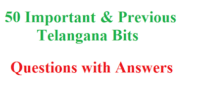 50 Most Important and Previous Telangana GK bits(Questions with Answers)