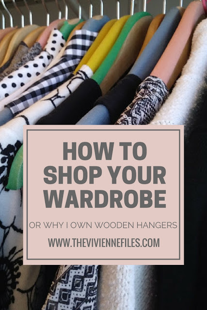 How to Shop Your Wardrobe, or Why I Own Wooden Hangers