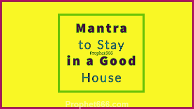 Mantra to become the owner of a Good House