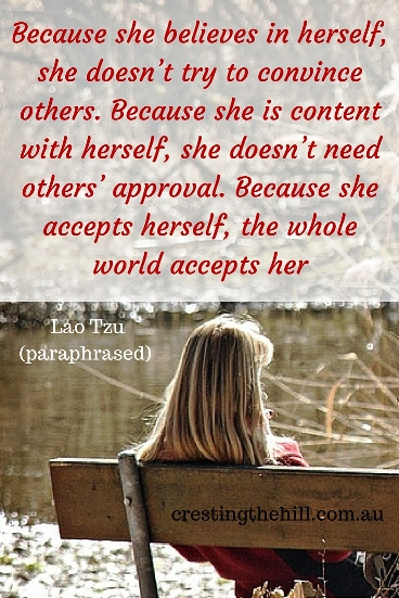 Because one believes in oneself, one doesn't try to convince others. Because one is content with oneself, one doesn't need others' approval. Because one accepts oneself, the whole world accepts him or her. — Lao Tzu #quotes
